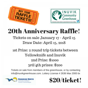 raffle tickets available inuvik community greenhouse